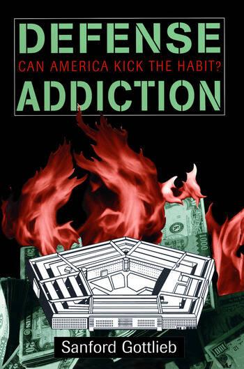 Defense Addiction Can America Kick The Habit? book cover