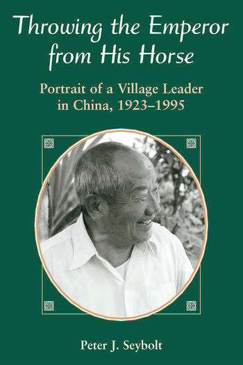 Throwing The Emperor From His Horse Portrait Of A Village Leader In China, 1923-1995 book cover