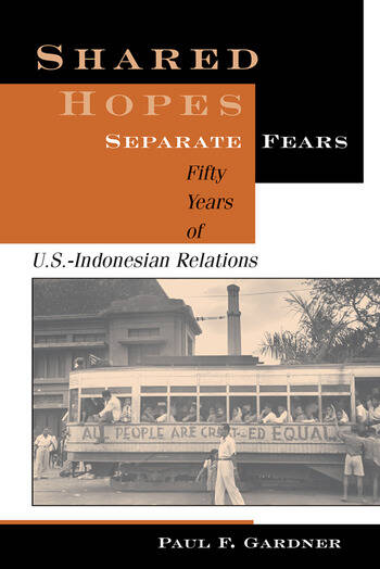 Shared Hopes, Separate Fears Fifty Years Of U.s.-indonesian Relations book cover