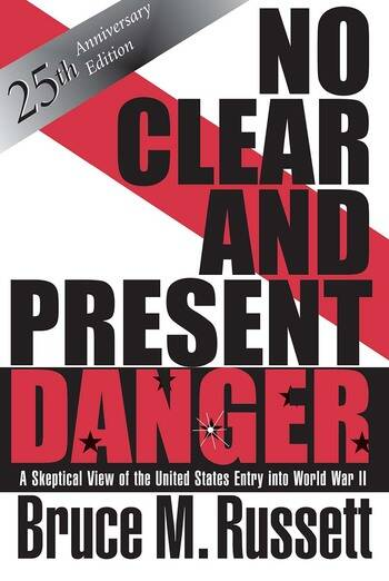 No Clear And Present Danger A Skeptical View Of The UNited States Entry Into World War II book cover