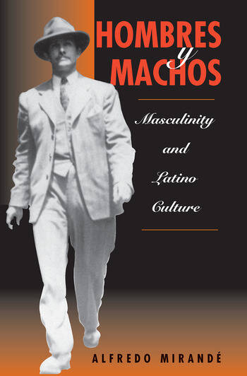 Hombres Y Machos Masculinity And Latino Culture book cover