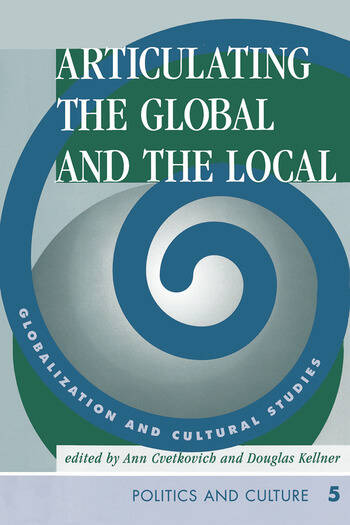 Articulating The Global And The Local Globalization And Cultural Studies book cover