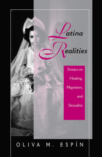 Latina Realities Essays On Healing, Migration, And Sexuality book cover