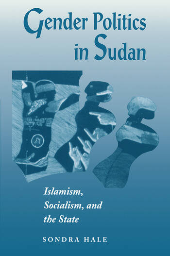 Gender Politics In Sudan Islamism, Socialism, And The State book cover