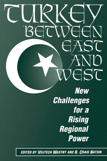 Turkey Between East And West New Challenges For A Rising Regional Power book cover