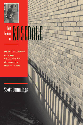 Left Behind In Rosedale Race Relations And The Collapse Of Community Institutions book cover