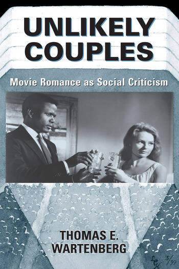 Unlikely Couples Movie Romance As Social Criticism book cover