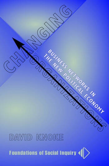 Changing Organizations Business Networks In The New Political Economy book cover