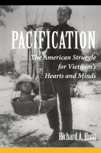 Pacification The American Struggle For Vietnam's Hearts And Minds book cover
