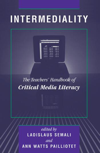 Intermediality Teachers' Handbook Of Critical Media Literacy book cover