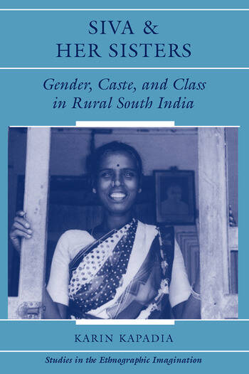 Siva And Her Sisters Gender, Caste, And Class In Rural South India book cover