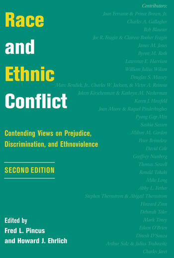 Race And Ethnic Conflict Contending Views On Prejudice, Discrimination, And Ethnoviolence book cover