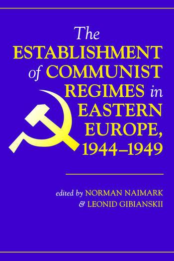 The Establishment Of Communist Regimes In Eastern Europe, 1944-1949 book cover