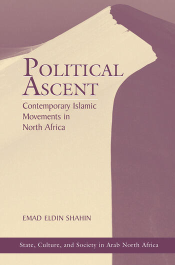 Political Ascent Contemporary Islamic Movements In North Africa book cover