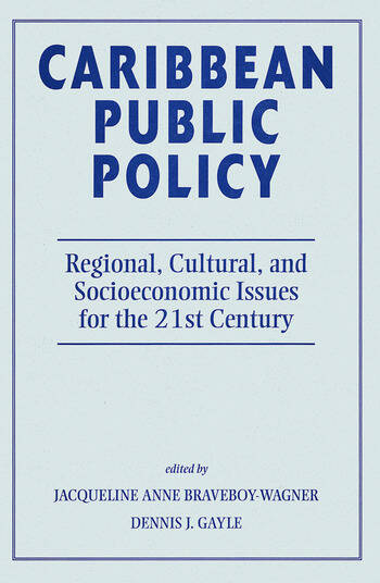 Caribbean Public Policy Regional, Cultural, And Socioeconomic Issues For The 21st Century book cover