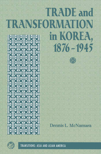 Trade And Transformation In Korea, 1876-1945 book cover