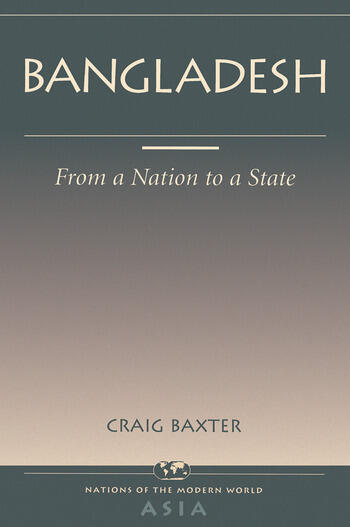 Bangladesh From A Nation To A State book cover