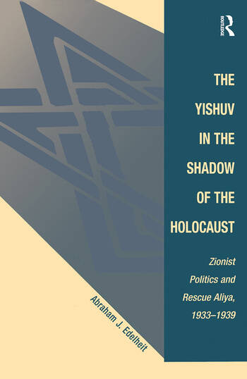 The Yishuv In The Shadow Of The Holocaust Zionist Politics And Rescue Aliya, 1933-1939 book cover