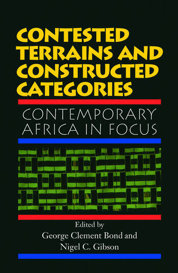 Contested Terrains And Constructed Categories Contemporary Africa In Focus book cover