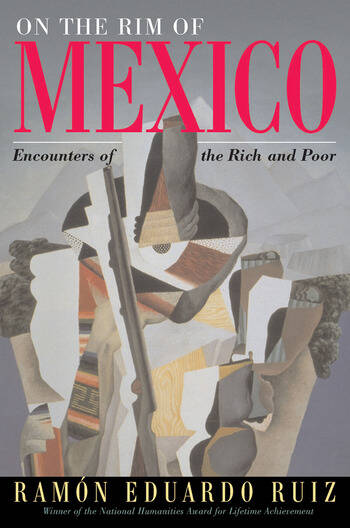 On The Rim Of Mexico Encounters Of The Rich And Poor book cover