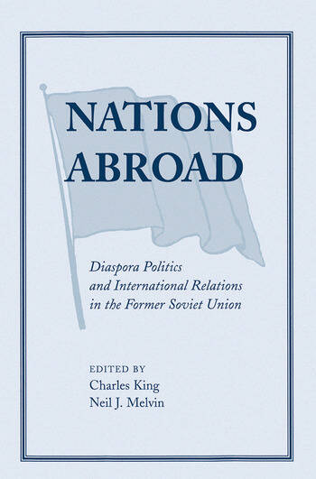 Nations Abroad Diaspora Politics And International Relations In The Former Soviet Union book cover
