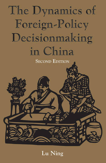 The Dynamics Of Foreign-policy Decisionmaking In China book cover
