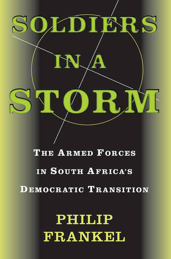 Soldiers In A Storm The Armed Forces In South Africa's Democratic Transition book cover