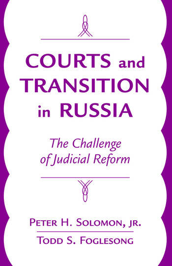 Courts And Transition In Russia The Challenge Of Judicial Reform book cover