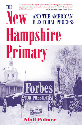 The New Hampshire Primary And The American Electoral Process book cover