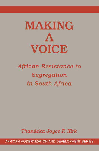 Making A Voice African Resistance To Segregation In South Africa book cover