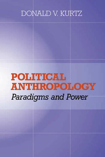 Political Anthropology Power And Paradigms book cover