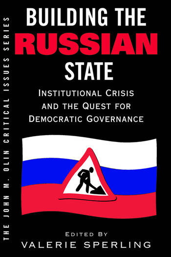 Building The Russian State Institutional Crisis And The Quest For Democratic Governance book cover