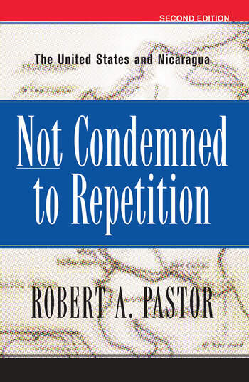 Not Condemned To Repetition The United States And Nicaragua book cover