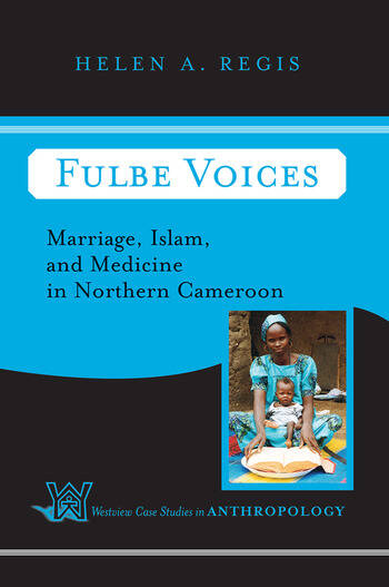 Fulbe Voices Marriage, Islam, and Medicine In Northern Cameroon book cover
