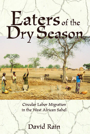 Eaters Of The Dry Season Circular Labor Migration In The West African Sahel book cover