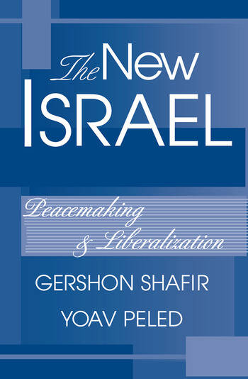 The New Israel Peacemaking And Liberalization book cover