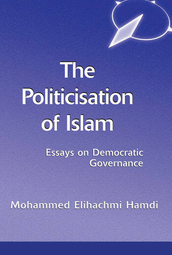 The Politicisation Of Islam A Case Study Of Tunisia book cover