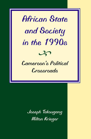 African State And Society In The 1990s Cameroon's Political Crossroads book cover