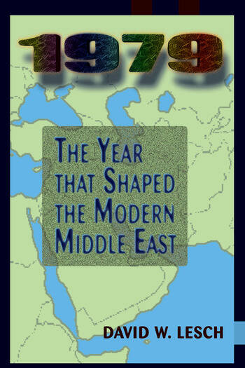 1979 The Year That Shaped The Modern Middle East book cover