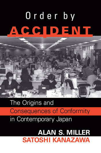 Order By Accident The Origins And Consequences Of Group Conformity In Contemporary Japan book cover