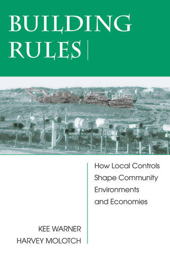 Building Rules How Local Controls Shape Community Environments And Economies book cover