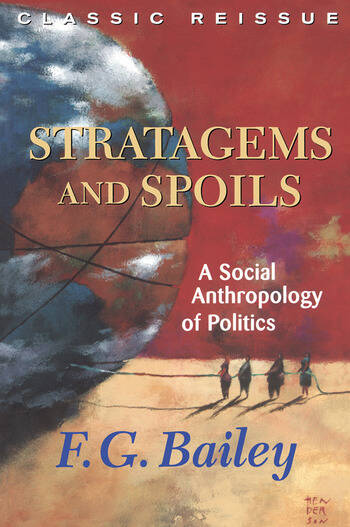Stratagems And Spoils A Social Anthropology Of Politics book cover