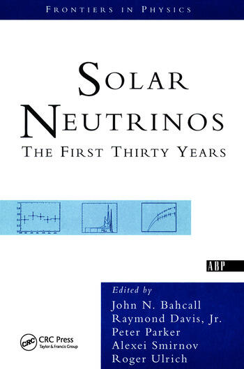 Solar Neutrinos The First Thirty Years book cover