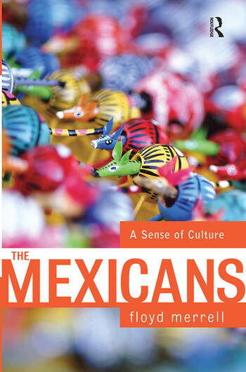 The Mexicans A Sense Of Culture book cover
