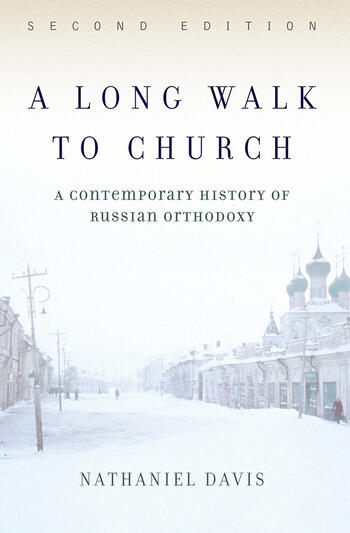 A Long Walk To Church A Contemporary History Of Russian Orthodoxy book cover