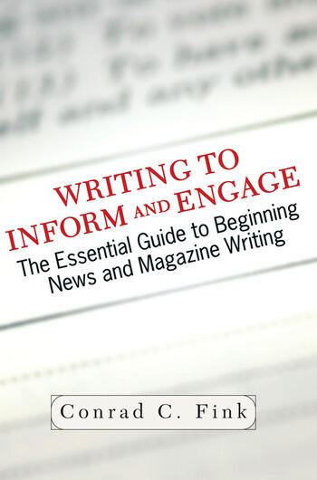 Writing To Inform And Engage The Essential Guide To Beginning News And Magazine Writing book cover
