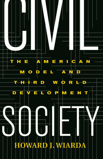 Civil Society The American Model And Third World Development book cover