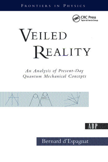 Veiled Reality An Analysis Of Present- Day Quantum Mechanical Concepts book cover