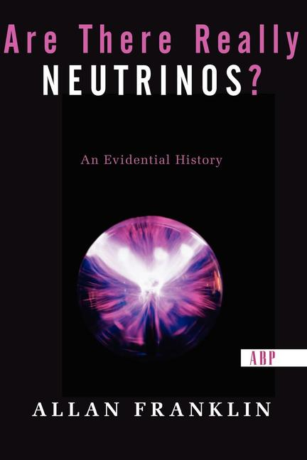 Are There Really Neutrinos? An Evidential History book cover