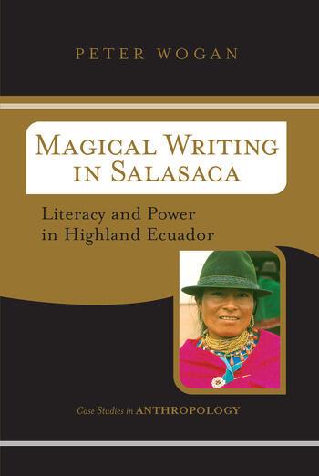 Magical Writing In Salasaca Literacy And Power In Highland Ecuador book cover